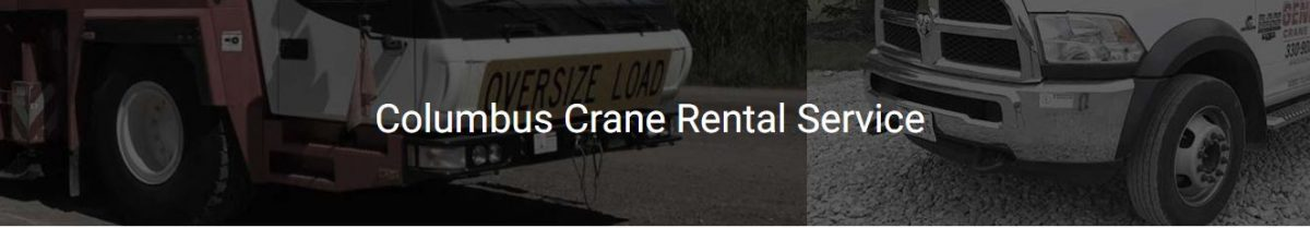 Crane Rental Columbus Ohio | 6 Options from General Crane